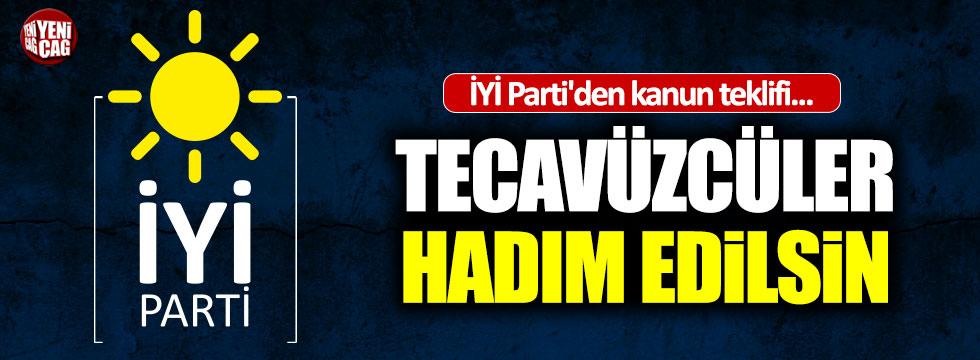 İYİ Parti'den kanun teklifi: 'Hadım edilsin'