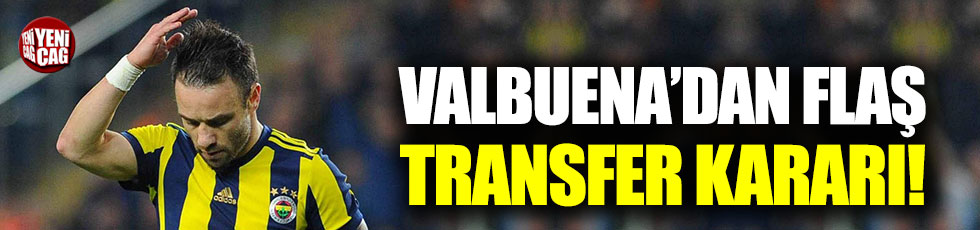 Valbuena'dan transfer kararı