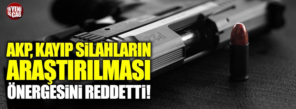 AKP, kayıp silahların araştırılması önergesini reddetti