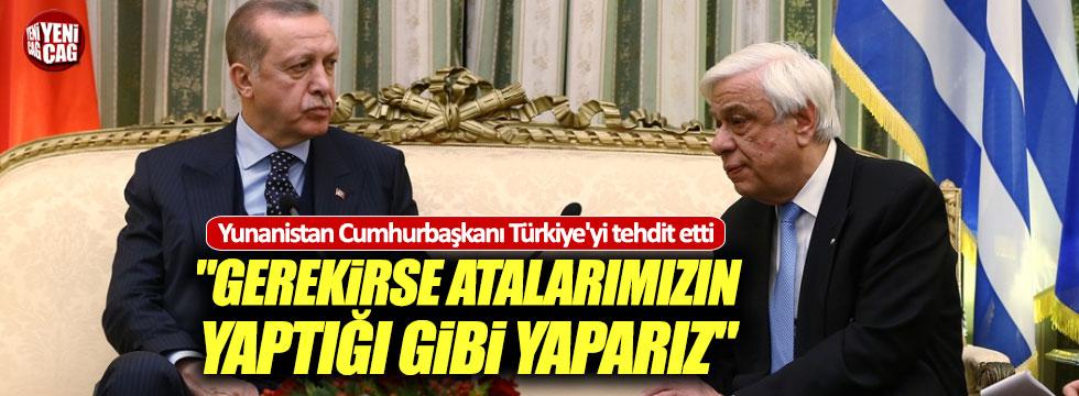 Yunanistan Cumhurbaşkanı'ndan Türkiye'ye tehdit