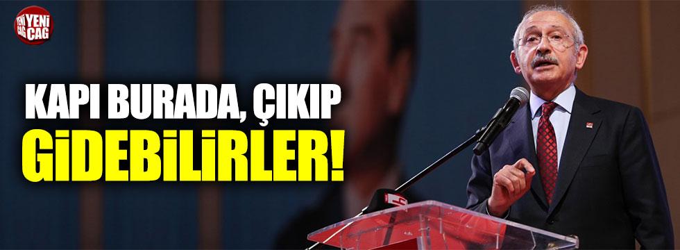 """Kılıçdaroğlu: """"Kapı burada, çıkıp gitsinler!"""""""