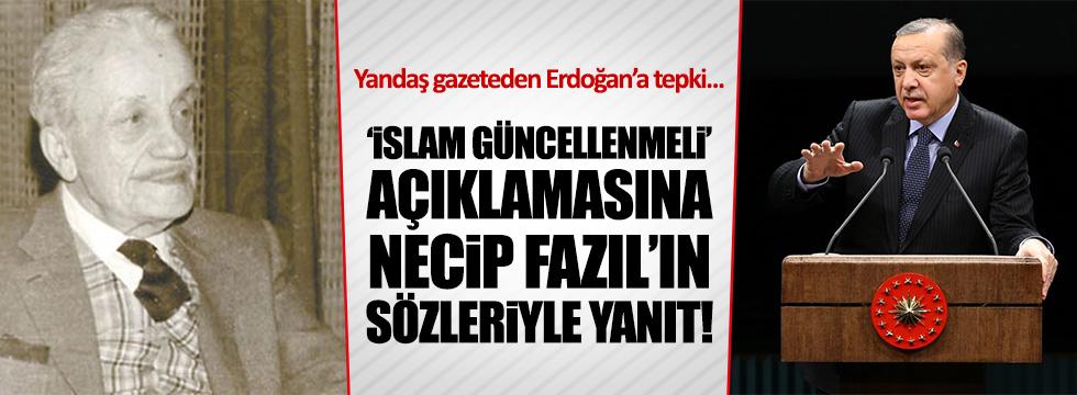 Erdoğan'ın 'İslam güncellenmeli' sözlerine, yandaş gazete böyle tepki gösterdi