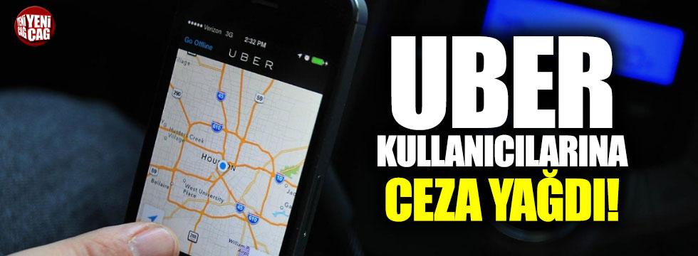 Uber kullanıcılarına ceza yağdı