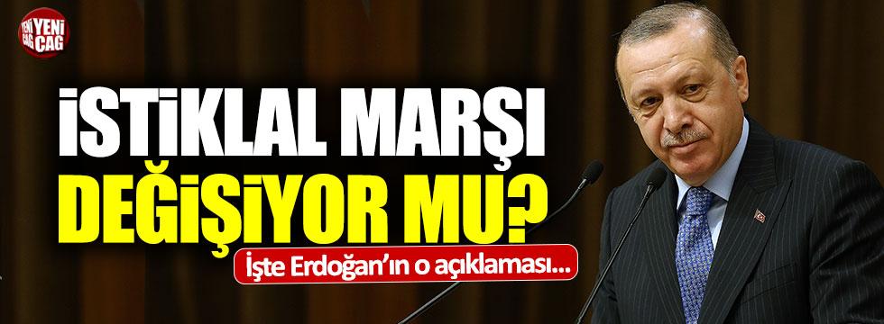 Erdoğan açıkladı: İstiklal Marşı değişiyor mu?