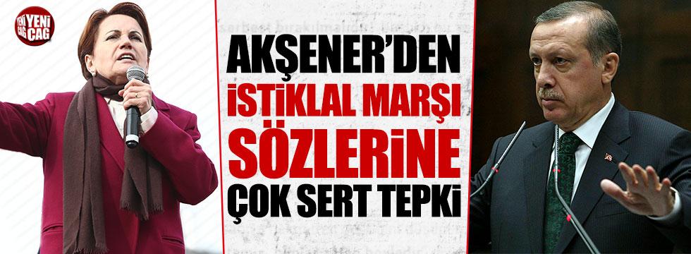Akşener'den Erdoğan'ın İstiklal Marşı çıkışına çok sert tepki