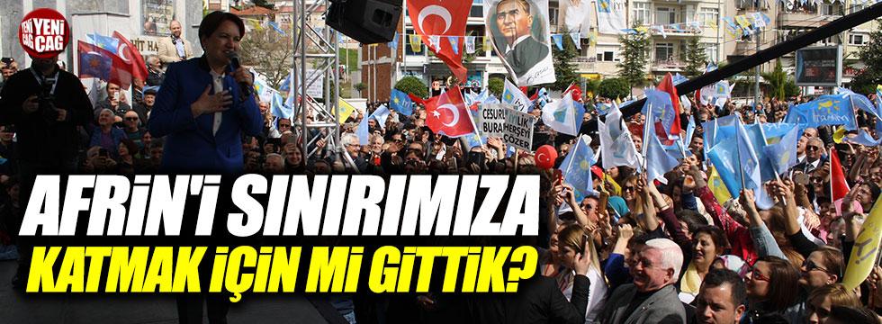 Akşener'den Erdoğan'a Afrin sorusu