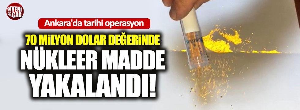Ankara'da ele geçirildi değeri 70 milyon dolar