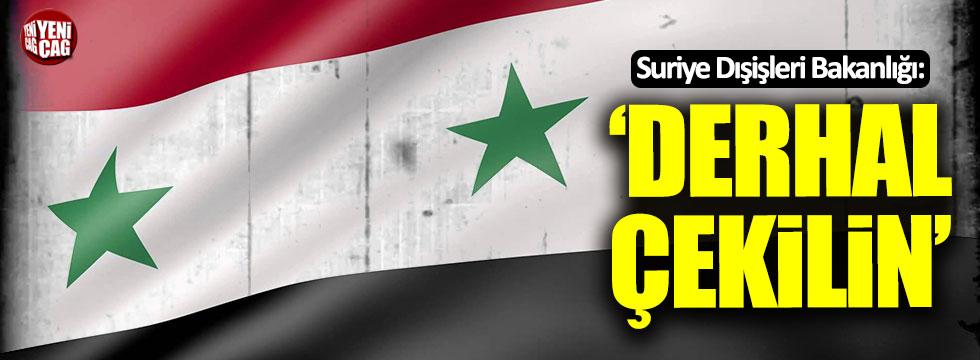 Suriye Dışişleri: Türk ordusu derhal çekilsin