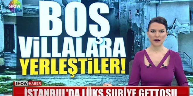 İstanbul'da lüks Suriye gettosu!
