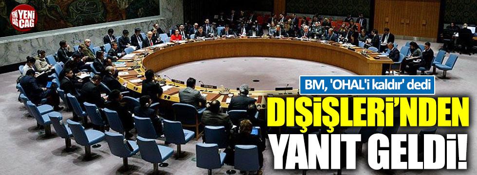 BM, 'OHAL'i kaldır' dedi, Dışişleri'nden yanıt geldi!