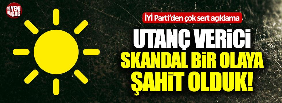 İYİ Partili Çıray: Utanç verici, skandal bir olaya şahit olduk