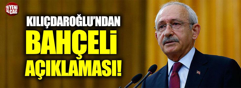 Kılıçdaroğlu'dan Bahçeli açıklaması!