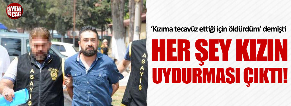 'Kızıma tecavüz etti' deyip öldürmüştü, gerçek ortaya çıktı