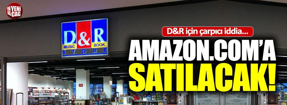 D&R, Amazon.com'a satılacak iddiası