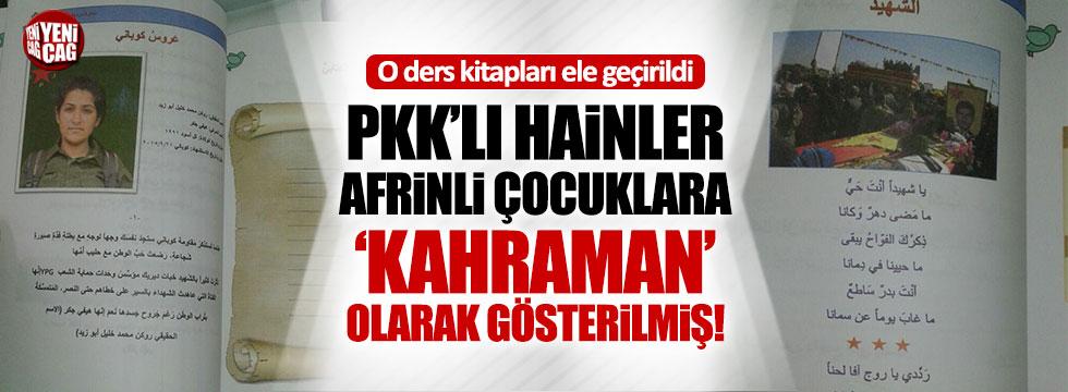 Afrin'deki okullarda PKK'lı hainler 'kahraman' gösterilmiş