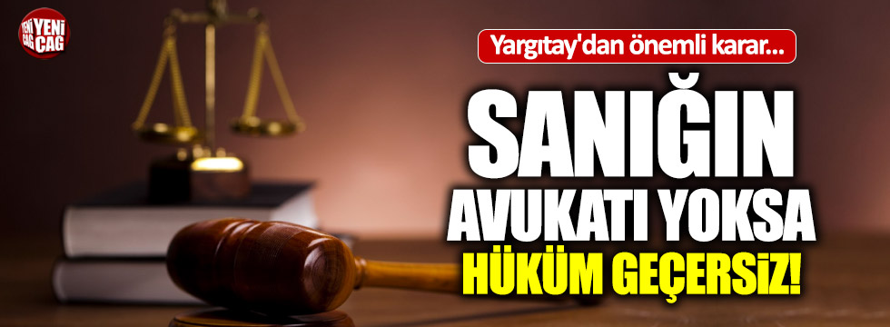 Yargıtay'dan mahkemelere avukat uyarısı