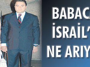 Babacan İsrailde ne arıyor!