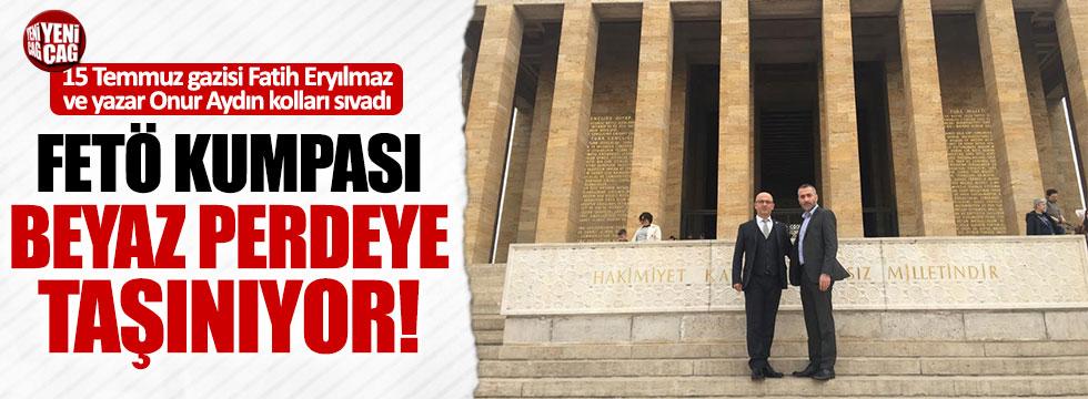 FETÖ mağduru Fatih Eryılmaz ve Onur Aydın'dan ortak film projesi