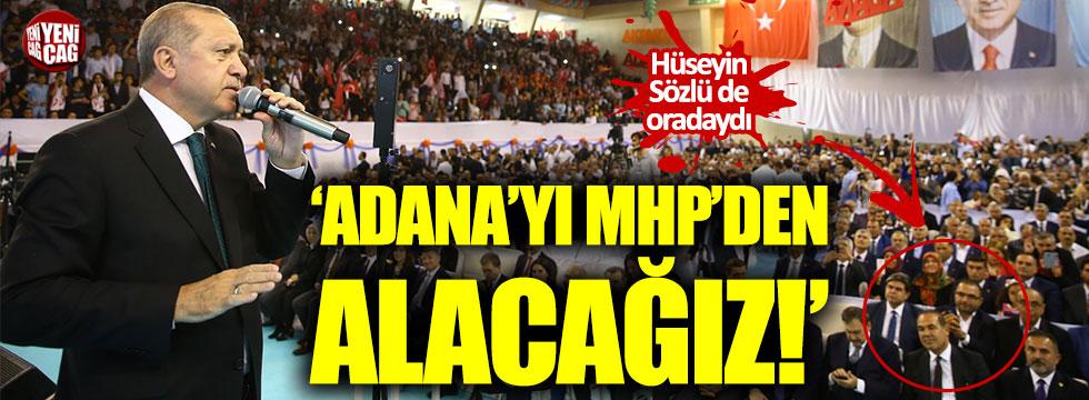 Erdoğan, Sözlü'nün yüzüne karşı 'Adana'yı alacağız' dedi