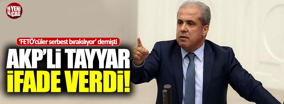 Şamil Tayyar ifade verdi