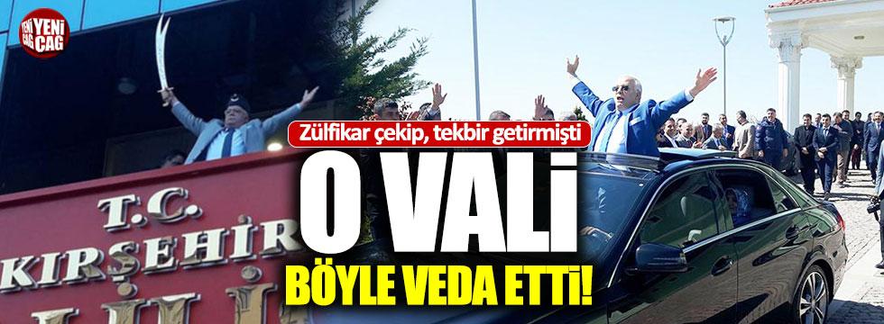 Zülfikar çeken eski Kırşehir Vali'si böyle uğurlandı