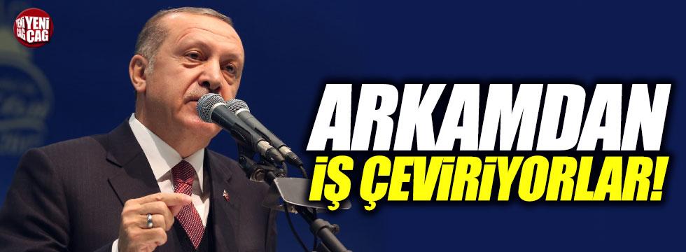 """Erdoğan: """"Arkamdan iş çeviriyorlar"""""""