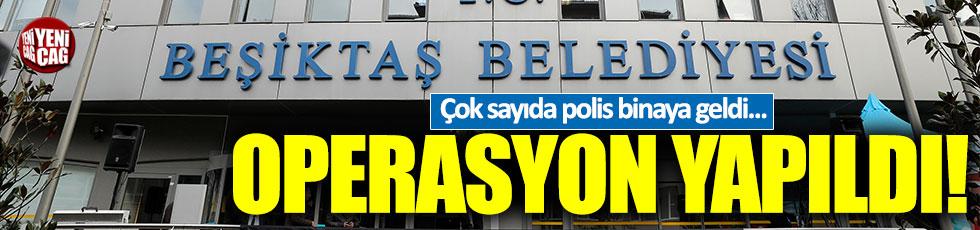 Beşiktaş Belediyesi'ne operasyon!