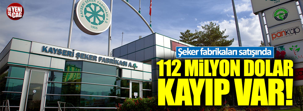 Şeker fabrikaları satışında 102 milyon dolar kayıp var