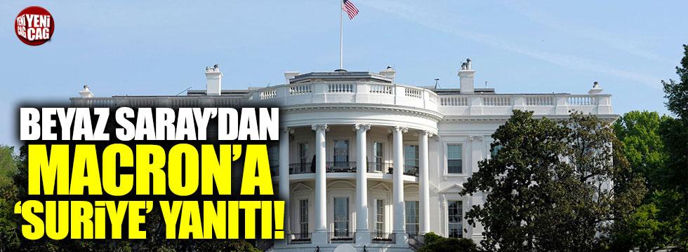 Beyaz Saray'dan Macron'a 'Suriye' yanıtı!