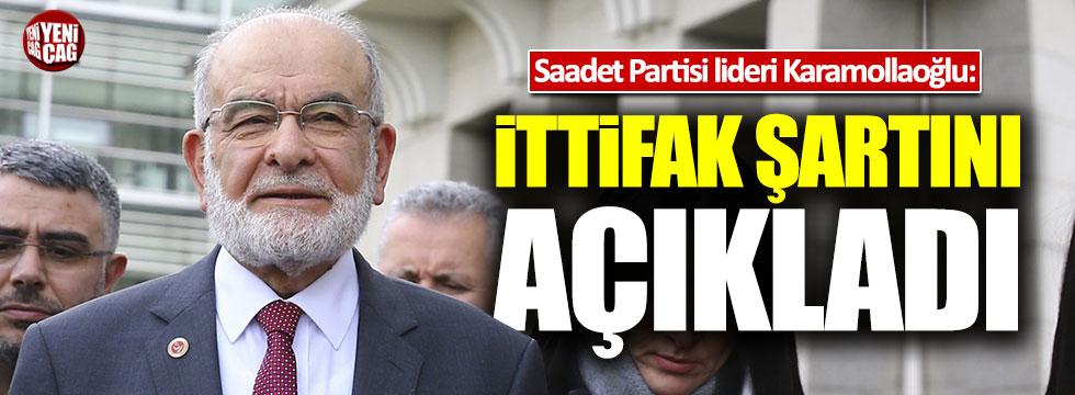 Saadet Partisi lideri Karamollaoğlu'ndan ittifak şartı