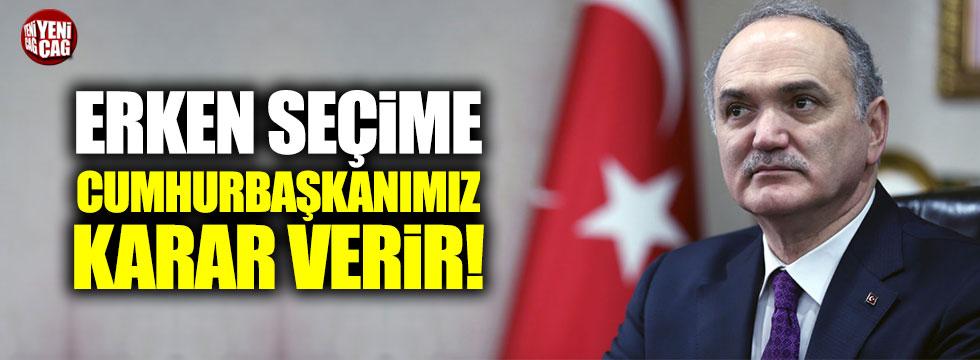"""Bakan Özlü: """"Erken seçime Cumhurbaşkanımız karar verir"""""""
