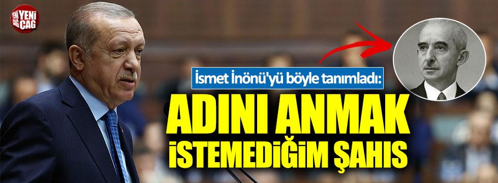 Erdoğan, İsmet İnönü için ne dedi?