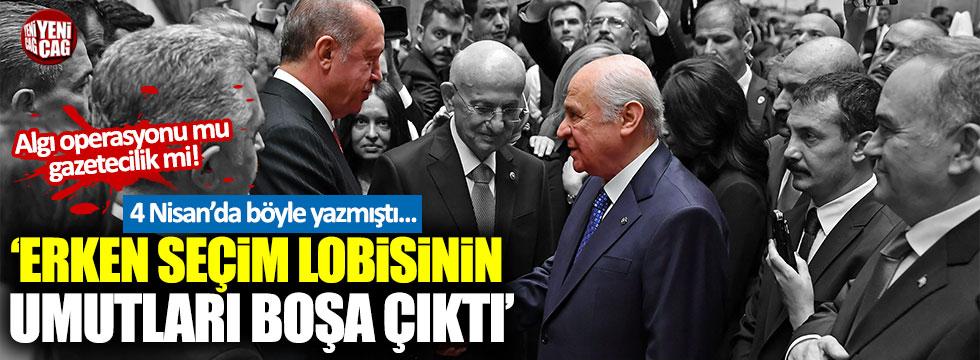 """Hükümete yakın gazeteci """"erken seçim lobisi"""" demişti!"""