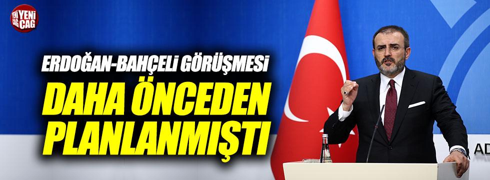 Ünal: Bahçeli-Erdoğan görüşmesi önceden planlanmıştı