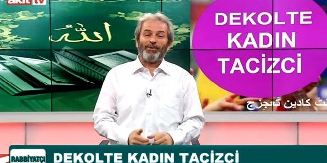 """Akit TV sunucusu: """"Dekolte giyen kadın cezalandırılsın"""""""