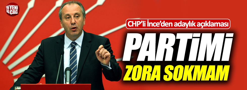 CHP'li İnce'den adaylık açıklaması