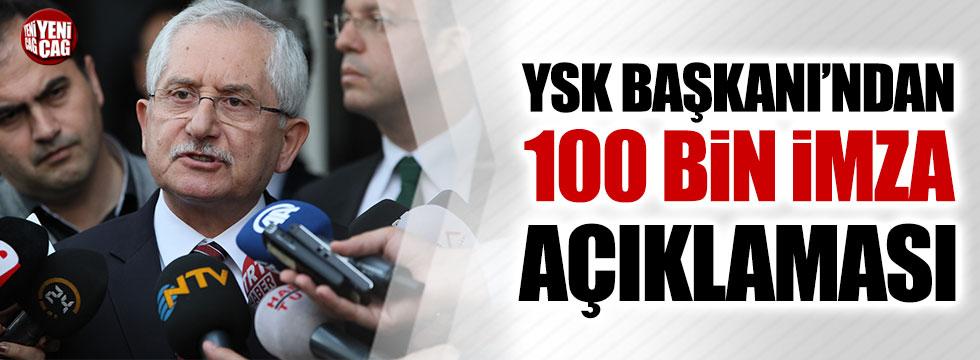 YSK Başkanı Güven'den 100 bin imza açıklaması