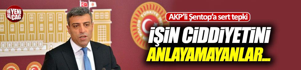 Öztürk Yılmaz'dan AKP'li Şentop'a sert tepki