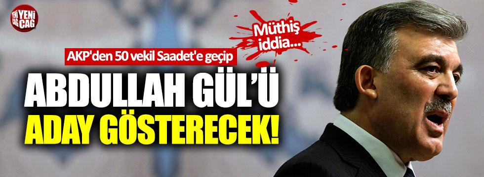 AKP'den 50 vekil Saadet'e geçip Gül'ü aday gösterecek!