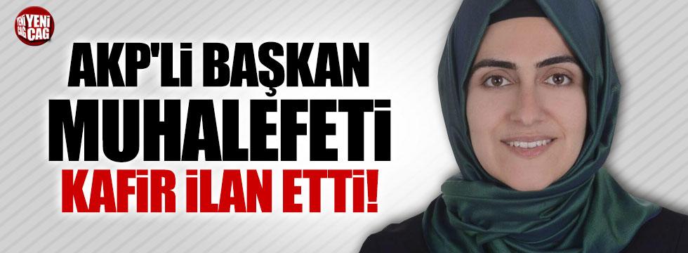 AKP'li Başkan muhalefeti kafir ilan etti!