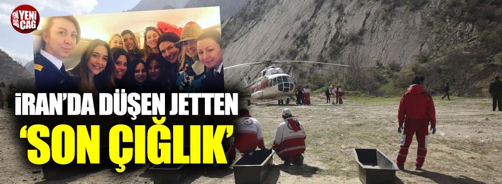 İran'da düşen jet'ten 'son çığlık'
