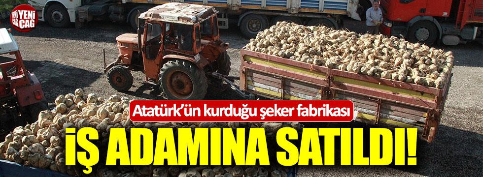 Atatürk'ün kurduğu fabrika, iş adamına satıldı