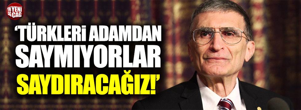 """Aziz Sancar: """"Türkleri adamdan saymıyorlar, saydıracağız"""""""