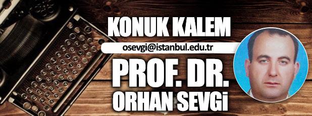 Üniversitemizi bölmeyin / Prof. Dr. Orhan Sevgi