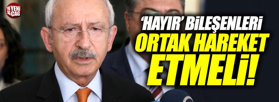 """Kılıçdaroğlu: """"'Hayır' bileşenleri ortak hareket etmeli"""""""