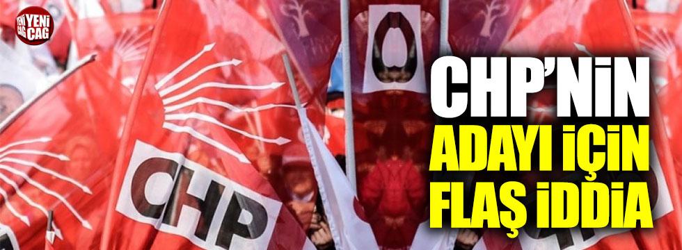 CHP'nin Cumhurbaşkanı adayı için flaş iddia