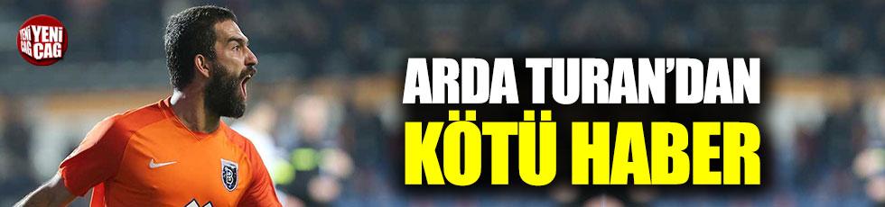 Başakşehir'e Arda Turan'dan kötü haber