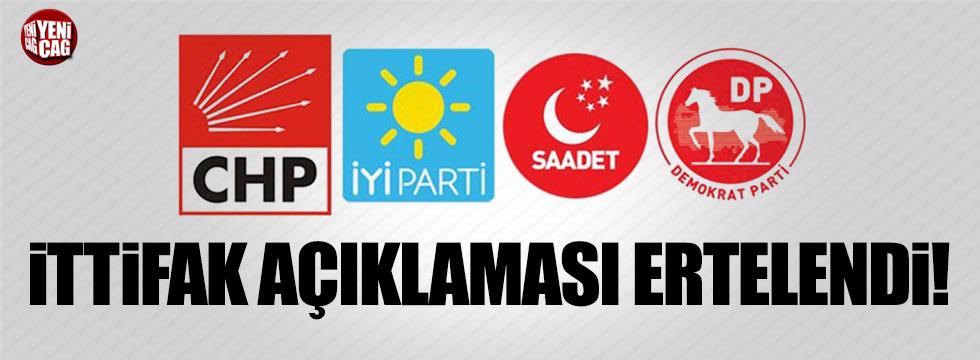 CHP-İYİ-SP-DP'nin ittifak açıklaması hafta sonuna ertelendi