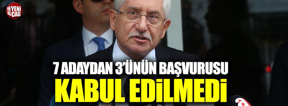 YSK Başkanı Güven: 7 adaydan 3'ünün başvurusu kabul edilmedi