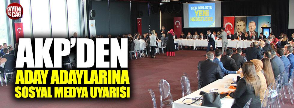 AKP'den aday adaylarına sosyal medya uyarısı